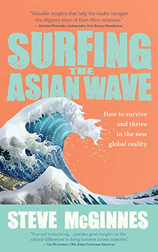 Surfing the Asian Wave: How to survive and thrive in the new global reality