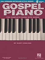 Gospel Piano: The Complete Guide (Hal Leonard Keyboard Style Series)