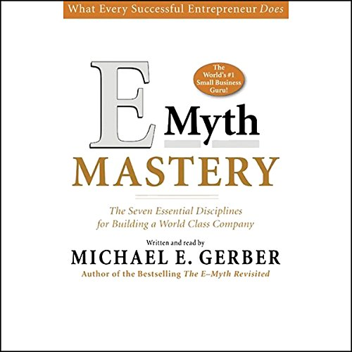 E-Myth Mastery     The Seven Essential Disciplines for Building a World Class Company              Auteur(s):                                                                                                                                 Michael E. Gerber                               Narrateur(s):                                                                                                                                 Michael E. Gerber                      Durée: 7 h et 29 min     4 évaluations     Au global 4,3
