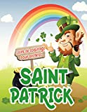 Saint Patrick livre de coloriage pour enfants: Livre de coloriage de la Saint-Patrick pour les enfants - Livre de coloriage de la Saint-Patrick ... les filles et les garçons, livre de coloriage