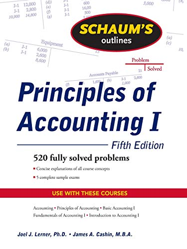 Compare Textbook Prices for Schaum's Outline of Principles of Accounting I, Fifth Edition 5 Edition ISBN 9780071635387 by Lerner, Joel,Cashin, James