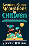 Bedtime Sleep Meditations For Children: Guided Night Time Short Stories To Help Toddlers & Kids Fall Asleep At Night, Relax, And Have Beautiful Dreams (English Edition)