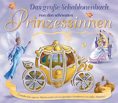 Das große Prinzessinnen-Schablonenbuch