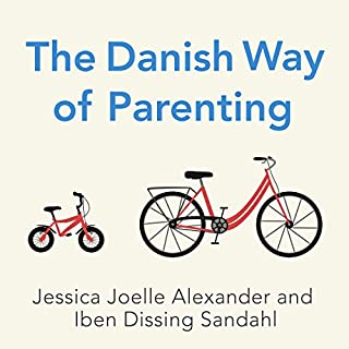 The Danish Way of Parenting     What the Happiest People in the World Know About Raising Confident, Capable Kids              By:                                                                                                                                 Jessica Joelle Alexander,                                                                                        Iben Dissing Sandahl                               Narrated by:                                                                                                                                 Kim Mai Guest                      Length: 3 hrs and 28 mins     205 ratings     Overall 4.5