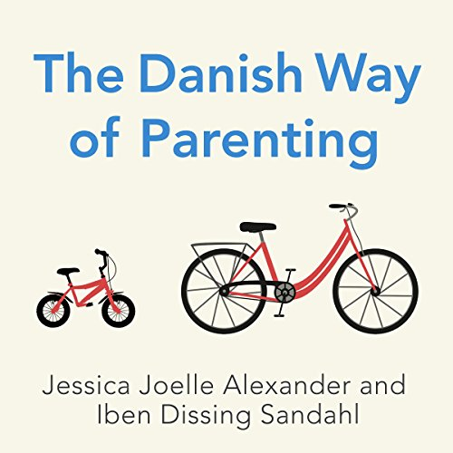 The Danish Way of Parenting     What the Happiest People in the World Know About Raising Confident, Capable Kids              By:                                                                                                                                 Jessica Joelle Alexander,                                                                                        Iben Dissing Sandahl                               Narrated by:                                                                                                                                 Kim Mai Guest                      Length: 3 hrs and 28 mins     51 ratings     Overall 4.7
