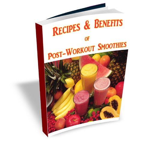 Recipes and Benefits of Post-Workout Smoothies