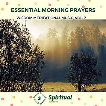 Essential Morning Prayers - Wisdom Meditational Music, Vol. 7