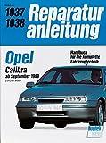 Opel Calibra: 2.0-Liter Motor. Handbuch für die komplette Fahrzeugtechnik (Reparaturanleitungen)
