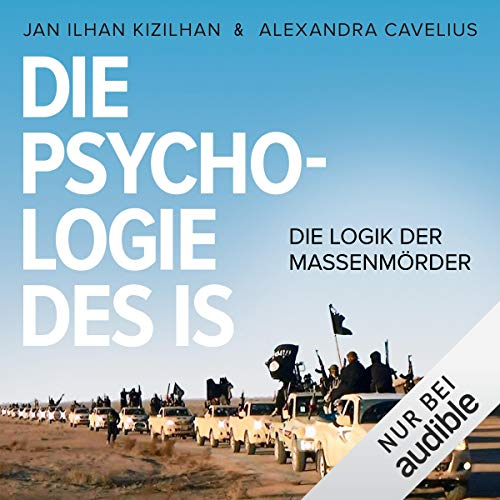 Die Psychologie des IS     Die Logik der Massenmörder              By:                                                                                                                                 Jan Ilhan Kizilhan,                                                                                        Alexandra Cavelius                               Narrated by:                                                                                                                                 Louis Friedemann Thiele,                                                                                        Julia von Tettenborn,                                                                                        Philipp Schepmann                      Length: 13 hrs and 19 mins     1 rating     Overall 5.0