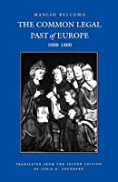 The Common Legal Past of Europe: 1000-1800 (Studies in Medieval and Early Modern Canon Law)