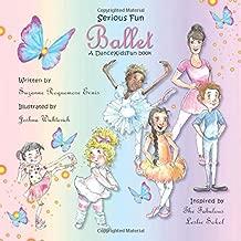 Serious Fun Ballet: A DanceKidsFun book
