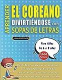 APRENDER EL COREANO DIVIRTIÉNDOSE CON SOPAS DE LETRAS - Para Niños de 6 a 8 años - Descubre Cómo Mejorar tu Vocabulario con 2000 Palabras Escondidas y ... de Aprendizaje y Folleto de Actividades