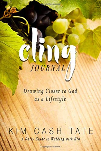 Cling Journal: Drawing Closer to God as a Lifestyle