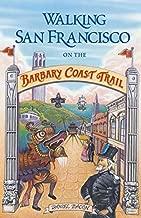 By Daniel Bacon Walking San Francisco on the Barbary Coast Trail (3e)