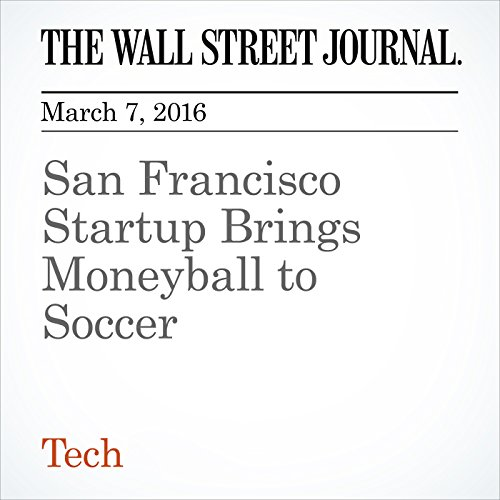San Francisco Startup Brings Moneyball to Soccer cover art