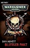 Blutiger Pakt: Warhammer-40,000-Roman - Dan Abnett