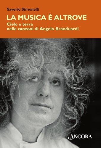 La musica è altrove. Cielo e terra nelle canzoni di Angelo Branduardi (Italian Edition)