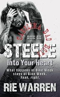 Steele: Into Your Heart (Carolina Bad Boys) (Volume 3) by Rie Warren (2015-03-30)