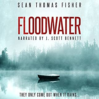 Floodwater                   By:                                                                                                                                 Sean Thomas Fisher                               Narrated by:                                                                                                                                 J. Scott Bennett                      Length: 8 hrs and 4 mins     86 ratings     Overall 3.6