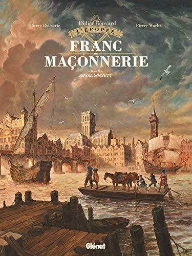 L'Épopée de la franc-maçonnerie - Tome 04: Royal Society