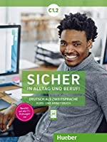 Sicher in Alltag und Beruf! C1.2. Kursbuch + Arbeitsbuch: Deutsch als Zweitsprache