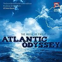 アトランティック・オデッセイ:フィリップ・スパーク吹奏楽作品集 Atlantic Odyssey