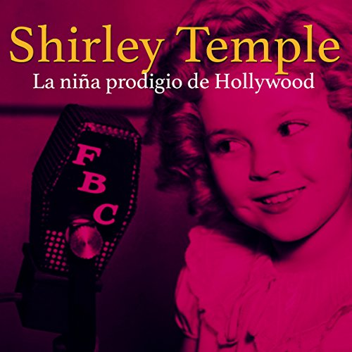 Shirley Temple [Spanish Edition] audiobook cover art