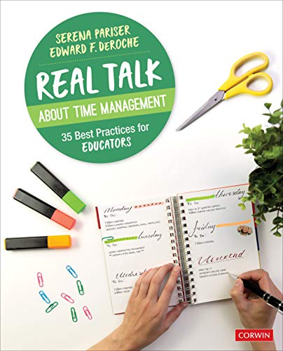 Compare Textbook Prices for Real Talk About Time Management: 35 Best Practices for Educators Corwin Teaching Essentials 1 Edition ISBN 9781544376912 by DeRoche, Edward F.,Pariser, Serena