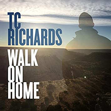 Walk on Home (feat. Ty Richards)