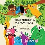 Presta atención a los monstruos: Un libro que ayuda a los niños a aceptar sus sentimientos