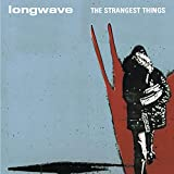Songtexte von Longwave - The Strangest Things