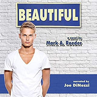 Beautiful                   By:                                                                                                                                 Mark Roeder                               Narrated by:                                                                                                                                 Joe DiNozzi                      Length: 7 hrs and 19 mins     10 ratings     Overall 4.8