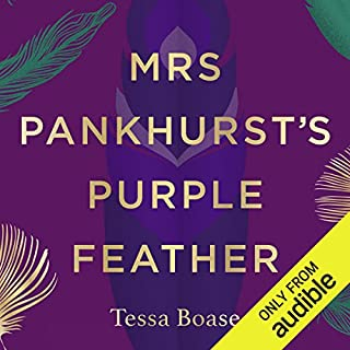 Mrs Pankhurst's Purple Feather     Fashion, Fury and Feminism - Women's Fight for Change              By:                                                                                                                                 Tessa Boase                               Narrated by:                                                                                                                                 Tessa Boase                      Length: 12 hrs and 46 mins     29 ratings     Overall 4.5