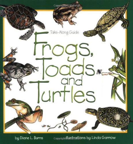 Frogs, Toads & Turtles: Take Along Guide (Take Along Guides)