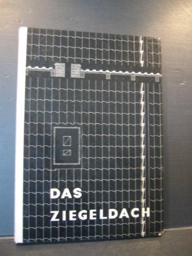 Das Ziegeldach. Technisches Handbuch.