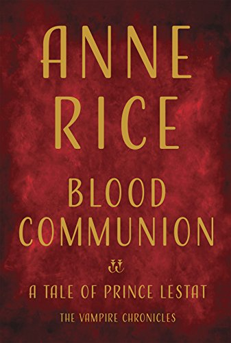 Image of Blood Communion: A Tale of Prince Lestat (Vampire Chronicles)