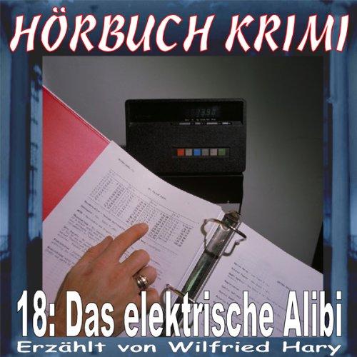 Das elektrische Alibi (Hörbuch Krimi 18) Titelbild