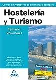 Cuerpo de profesores de enseñanza secundaria. Hostelería y turismo. Temario. Volumen i (Profesores Eso - Fp 2012)