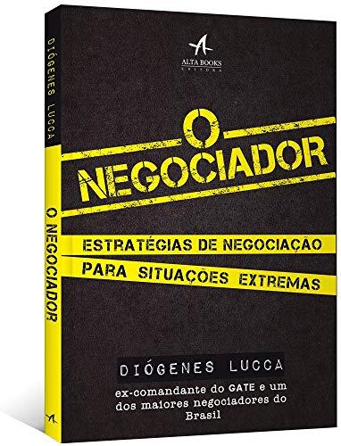O negociador: estratégias de negociação para situações extremas