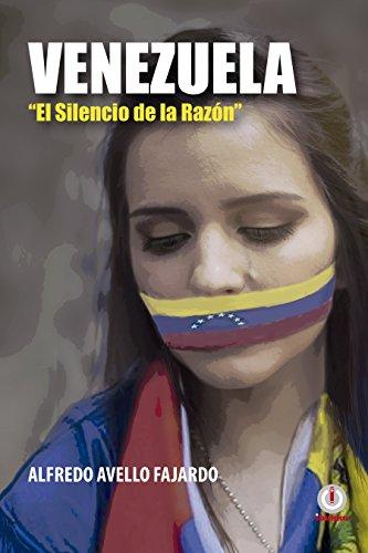 Venezuela: El silencio de la razón (Spanish Edition)