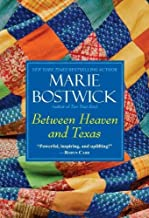 Between Heaven and Texas (Cobble Court Quilts) by Bostwick, Marie (2013) Paperback