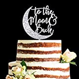 Glitter Silver Acrylic To The Moon & Back Wedding Cake Topper, Baby Shower Cake Topper, Gender Neutral Reveal Party Decorations (Silver)