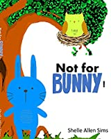 Not For Bunny