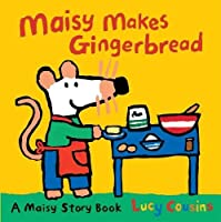 Maisy Makes Gingerbread by Lucy Cousins(2011-04-01)