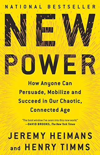 Image of New Power: How Power Works in Our Hyperconnected World--and How to Make It Work for You