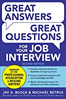 Great Answers, Great Questions for Your Job Interview (Great Answers Great Questions)