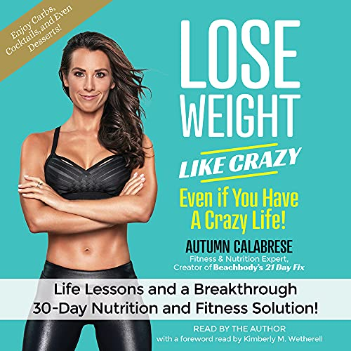Lose Weight like Crazy Even if You Have a Crazy Life! Audiobook By Autumn Calabrese cover art