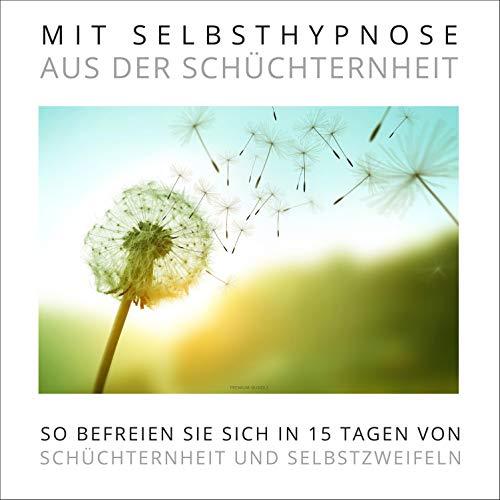 Mit Selbsthypnose aus der Schüchternheit - Das Premium-Hypnose-Bundle Titelbild