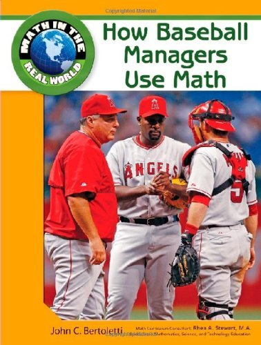 How Baseball Managers Use Math (Math in the Real World) (English Edition)