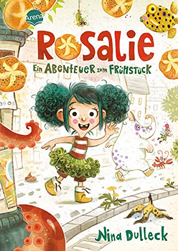 Rosalie. Ein Abenteuer zum Frühstück: Eine Geschichte mit vielen farbigen Illustrationen zum Vorlesen und Selberlesen